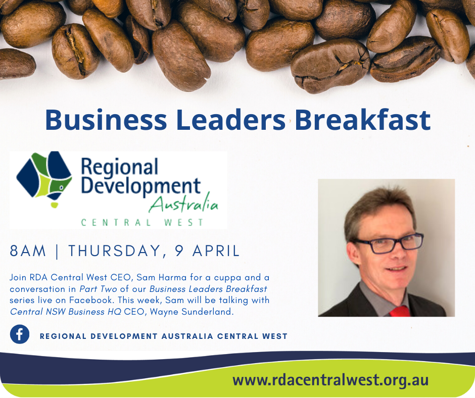 Introducing The New Business Leaders Breakfast Series On Facebook Live Regional Development Australia Central West
